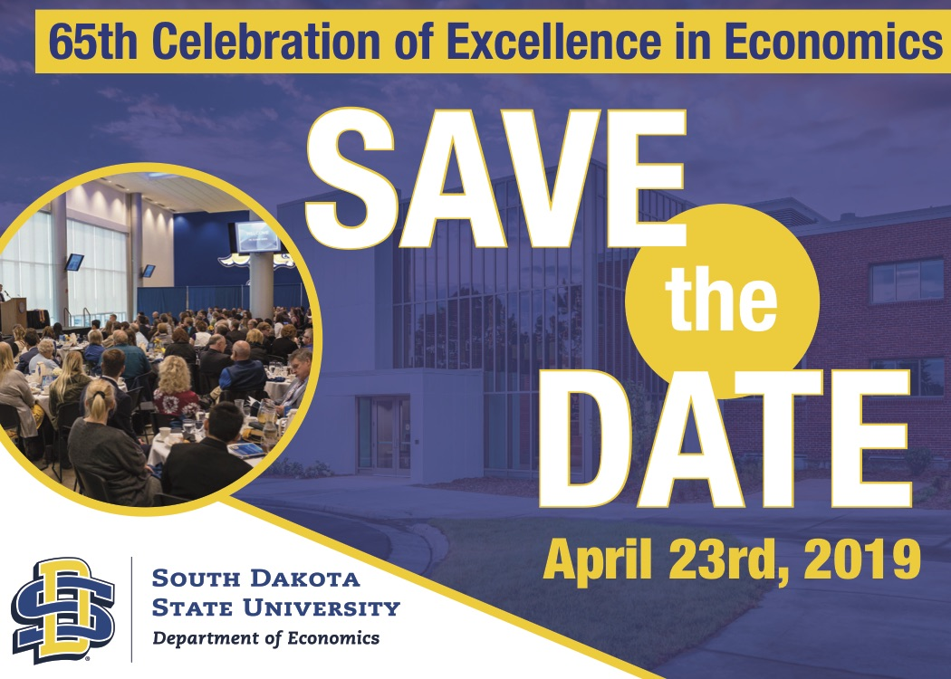 65th Celebration of Excellence in Economics, Save the Date, April 23rd, 2019, South Dakota State University Department of Economics