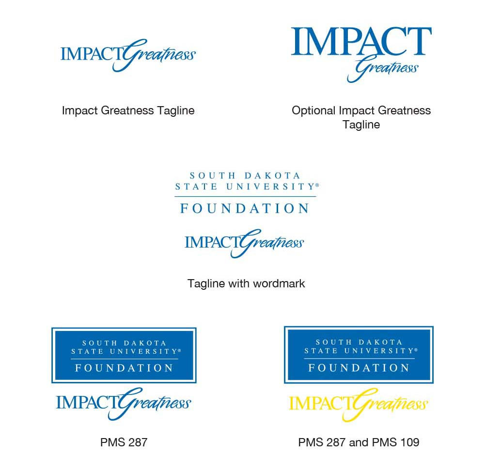 5 different variations of the South Dakota State University Foundation Impact Greatness logo. (Impact Greatness Tagline, Optional Impact Greatness Tagline, Tagline with wordmark, PMS 287, PMS 287 and PMS 109))