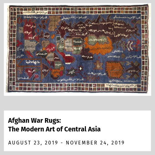 Afghan War Rugs: The Modern Art of Central Asia (Aug. 23, 2019 - Nov. 24, 2020)