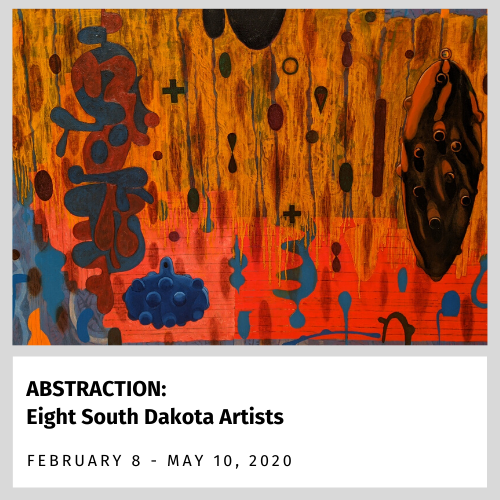 ABSTRACTIONS: Eight South Dakotans (Feb. 8 - May 10, 2020)