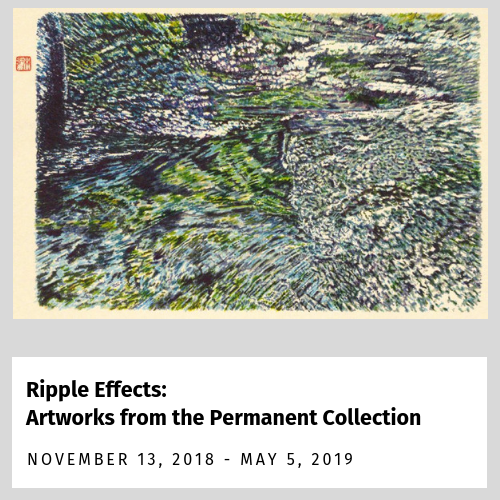 Ripple Effects exhibition (November 13, 2018 - May 5, 2019)