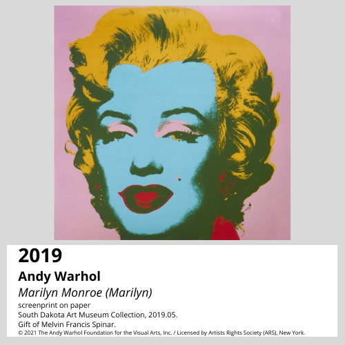Image rights pending: Andy Warhol Marilyn Monroe screenprint, 1967 South Dakota Art Museum Collection, 2019.05. Gift of Melvin Francis Spinar.
