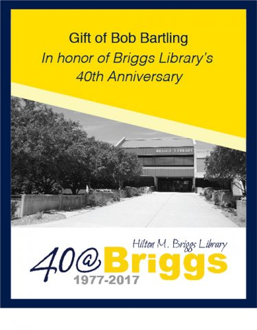 Gift of Bob Bartling in honor of Briggs Library's 40th Anniversary bookplate, Briggs Library, SDSU