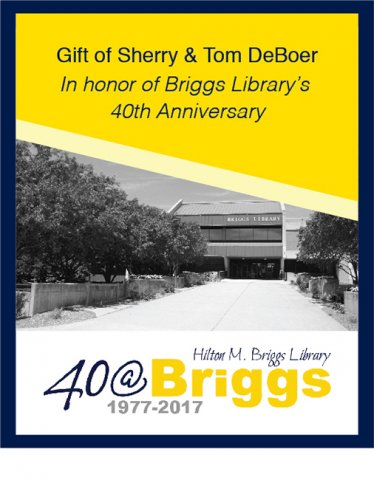 Gift of Sherry and Tom DeBoer in honor of Briggs Library's 40th Anniversary bookplate, Briggs Library, SDSU