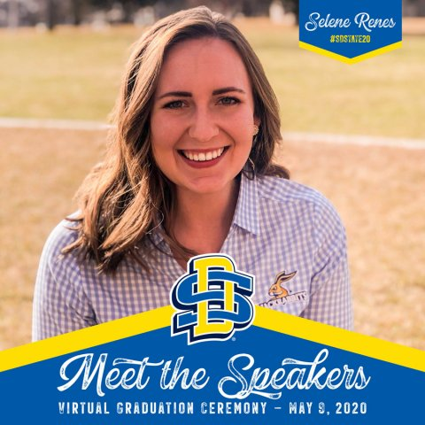 Meet the Speakers: Selene Renes, Virtual Graduation Ceremony, May 9, 2020 #SDSTATE20