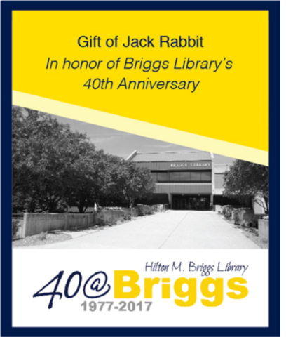 Digital bookplate example: Gift of Jack Rabbit in honor of Briggs Library's 40th anniversary