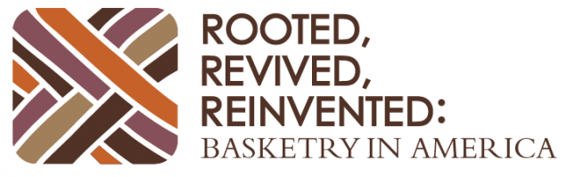 Rooted, Revived and Reinvented: Basketry in America exhibit logo
