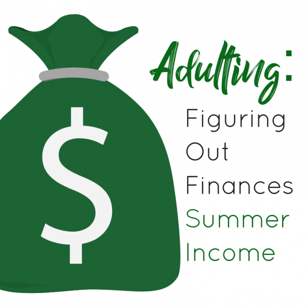 Adulting: Figuring Out Finances - Summer Income