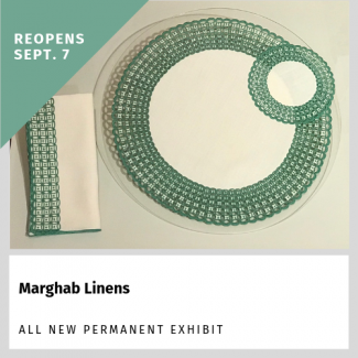 Marghab Linens permanent exhibit Reopens Sept. 7